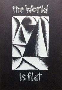 """""""The World is flat"""" Hrsg. Jürgen Grewe, 24 Motive, Aufl. 50 /je nummeriert u. signiert, 2014, auf Anfrage über FRANZKOWIAK KUNSTPROJEKTE zu erwerben"""